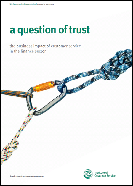 Full Report: A Question Of Trust: The Business Impact Of Customer Service In The Finance Sector (2013)